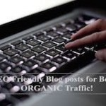 9 Unexpected! Ways of Seo Friendly Blog posts for Better Organic Traffic