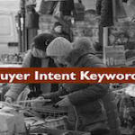 Know The Magic of Buyer Intent Keywords – High Conversion! High ROI!